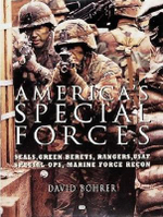 America's Special Forces : Weapons, Missions, Training - David Bohrer
