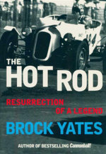 The Hot Rod : Resurrection of a Legend - Brock Yates
