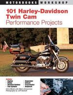 101 Harley-Davidson Twin Cam Performance Projects : Motorbooks Workshop Ser. - Chris Maida