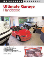 Ultimate Garage Handbook : Motorbooks Workshop - Richard Newton