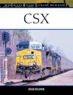 CSX : Railroad Heritage 1980-2005 - Brian Solomon
