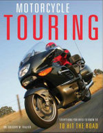 Instant Gearhead's Guide to Motorcycle Touring - Gregory W. Frazier