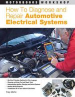 How to Diagnose and Repair Automotive Electrical Systems - Tracy Martin