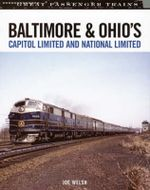 Baltimore and Ohio's Capitol Limited and National Limited - Joe Welsh