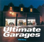 Ultimate Garages : Motorbooks Classic - Phil Berg