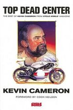 Top Dead Centre - Kevin Cameron