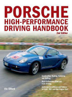 Porsche High-performance Driving Handbook : A Guide to Getting the Most Out of Life on the Roa... - Vic Elford