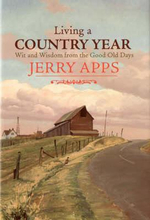 Living a Country Year : Wit and Wisdom from the Good Old Days - Jerry Apps
