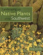 Landscaping with Native Plants of the Southwest - George O. Miller