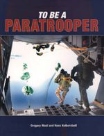 To be a Paratrooper : To Be A - Gregory Mast