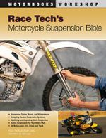 Race Tech's Motorcycle Suspension Bible : Motorbooks Workshop Series - Paul Thede