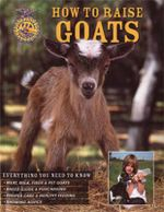 How to Raise Goats - Carol A. Amundson