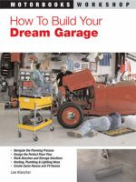 How to Build Your Dream Garage : A Beginner's Guide to Alternative Energy and Home ... - Lee Klancher