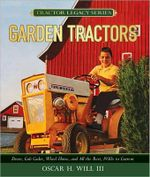 Garden Tractors : Deere, Club Cadet, Wheel Horse and the Rest 1930's to Current - Oscar Will