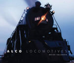 ALCO Locomotives - Brian Solomon