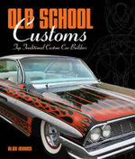 Old School Customs : Top Traditional Custom Car Builders - Alan Mayes