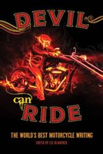 The Devil Can Ride : The World's Best Motorcycle Writing - Lee Klancher
