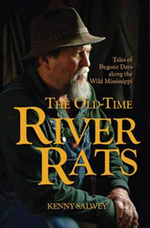 The Old-Time River Rats : Tales of Bygone Days Along the Wild Mississippi - Kenny Salwey