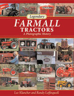 Legendary Farmall Tractors : A Photographic History - Lee Klancher