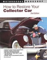How to Restore Your Collector Car : Motorbooks Workshop - Tom Brownell