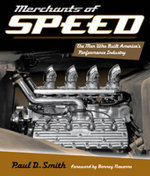 Merchants of Speed : The Men Who Built America's Performance Industry - Paul D. Smith