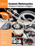 Custom Motorcycles : Choppers Bobbers and Baggers - Michael Lichter