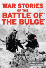 War Stories of the Battle of the Bulge - Michael Green