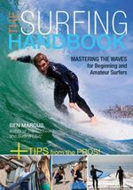 Surfing Handbook : Mastering the Waves for Beginning and Amateur Surfers - Ben Marcus