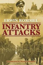 Infantry Attacks : The Antiwar Classic by America's Most Decorated Ge... - Erwin Rommel