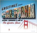 Greetings from California : Legends, Landmarks & Lore of The Golden State - Gary Crabbe