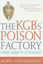 The KGB's Poison Factory : From Lenin to Litvinenko - Boris Volodarsky