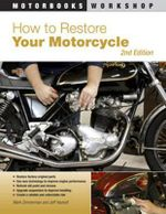How to Restore Your Motorcycle : Second Edition - Mark Zimmerman