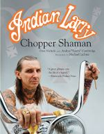 Indian Larry : Chopper Shaman - Dave Nichols