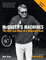 McQueen's Machines : The Cars and Bikes of a Hollywood Icon - Matt Stone