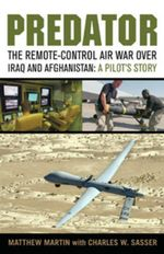 Predator : The Remote-control Air War Over Iraq and Afghanistan - A Pilot's Story - Matthew Martin
