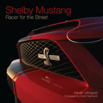 Shelby Mustang : Racer for the Street - Randy Leffingwell