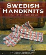 Swedish Handknits : A Collection of Heirloom Patterns - Sue Flanders