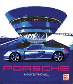 Porsche : A History of Excellence - Randy Leffingwell