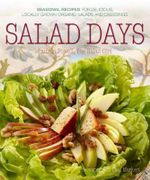 Salad Days : Recipes for Delicious Organic Salads and Dressings for Every Season - Pam Powell