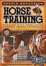 Dennis Brouse on Horse Training : Bonding with Your Horse Through Gentle Leadership - Dennis Brouse