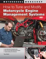 How to Tune and Modify Motorcycle Engine Management Systems : Motorbooks Workshop - Tracy Martin