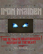 Iron Maiden : The Ultimate Illustrated History - Neil Daniels