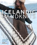 Icelandic Handknits : 25 Heirloom Techniques and Projects - Helene Magnusson