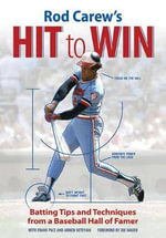 Rod Carew's the Art and Science of Hitting : Batting Tips and Techniques from a Baseball Hall of Famer - Rod Carew