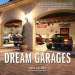Dream Garages - Kris Palmer