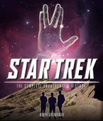 Star Trek : The Complete Unauthorized History: To Boldly Go Where No Fan Has Gone Before - Robert Greenberger