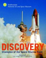 Space Shuttle Discovery : Champion of the Space Shuttle Fleet - Dennis R. Jenkins