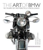 The Art of BMW : 90 Years of Motorcycle Excellence - Peter Gantriis