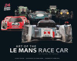 Art of the Le Mans Race Car : 90 Years of Speed - Stuart Codling