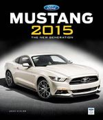 Ford Mustang 2015 : The New Generation - John M. Clor